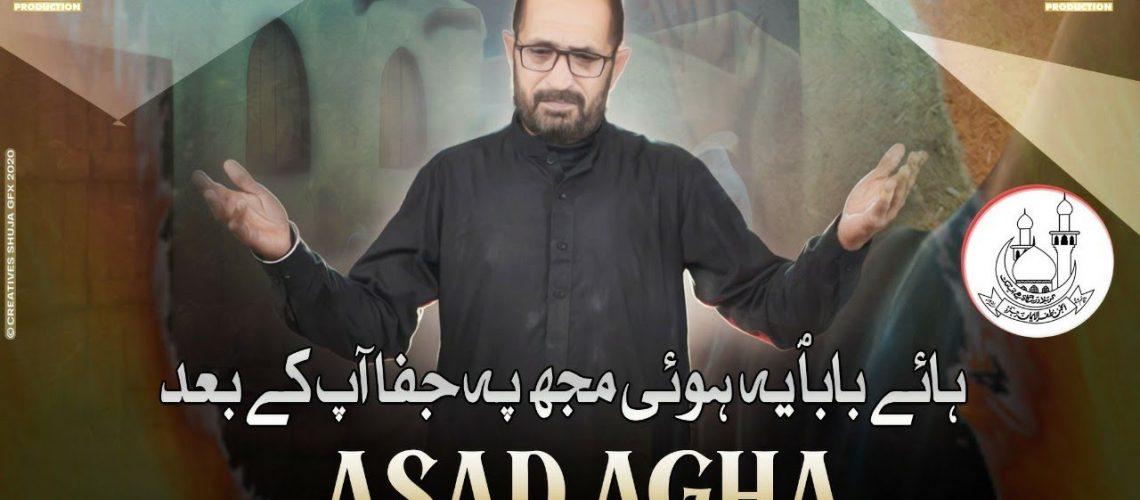 Hai Baba Yai Hoi Mujh Pay Jafa Asad Agha