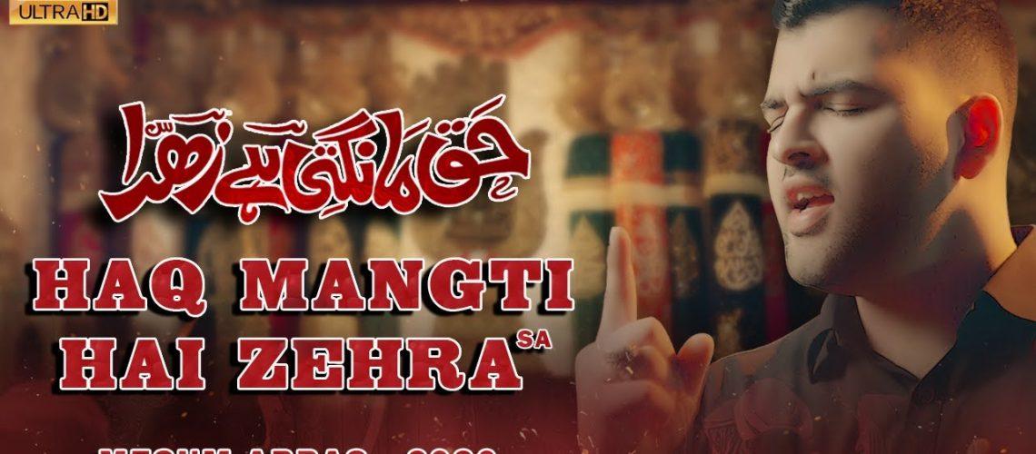 HAQ MANGTI HAI ZEHRA – Mesum Abbas 2020 | New Noha Ayam e Fatima