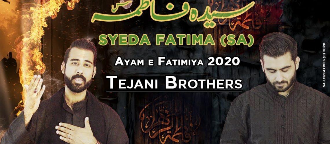 SYEDA FATIMA (sa) – Tejani Brothers – New Noha Ayam e Fatimiyah 2020